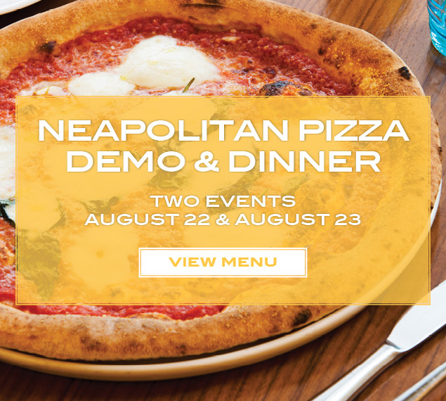 View Menu and Make Reservation for Neapolitan Pizza Demo & Dinner at Stella 34 Trattoria |  August 22 & 23