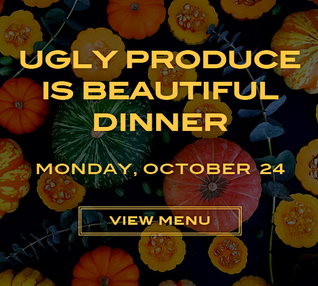 Reserve for GLY PRODUCE IS BEAUTIFUL DINNER
